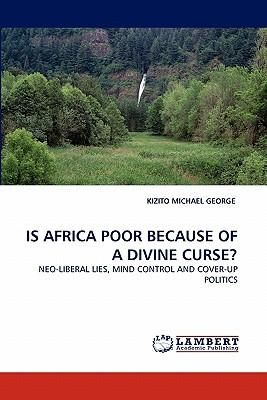 IS AFRICA POOR BECAUSE OF A DIVINE CURSE?