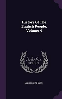 History of the English People; Volume 4