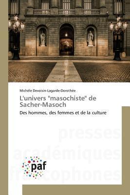 """L'Univers """"Masochiste"""" de Sacher-Masoch"""