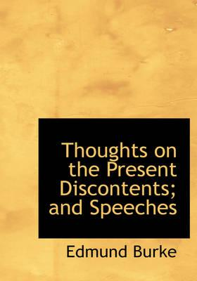 Thoughts on the Present Discontents; And Speeches