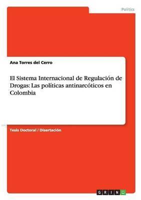 El Sistema Internacional de Regulación de Drogas
