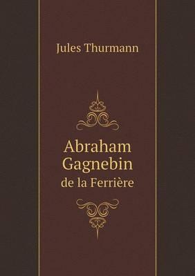 Abraham Gagnebin de La Ferriere