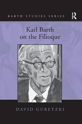Karl Barth on the Filioque