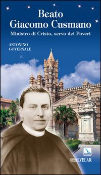 Beato Giacomo Cusmano. Ministro di Cristo, servo dei poveri