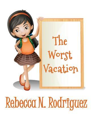 The Worst Vacation