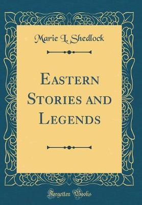 Eastern Stories and Legends (Classic Reprint)
