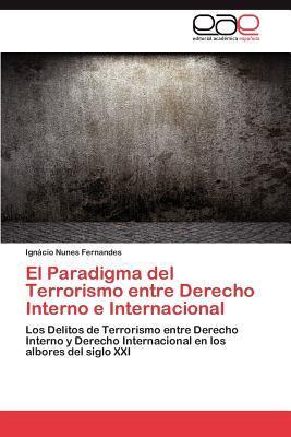 El Paradigma del Terrorismo entre Derecho Interno e Internacional
