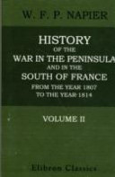 History of the War in the Peninsula and in the South of France, from the Year 1807 to the Year 1814