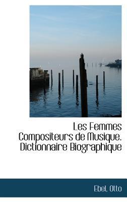 Les Femmes Compositeurs de Musique. Dictionnaire Biographique