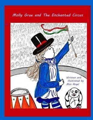 MOLLY GRUE & THE ENCHANTED CIR