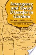 Insurgency and Social Disorder in Guizhou