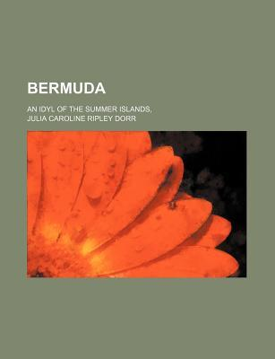 Bermuda; An Idyl of the Summer Islands
