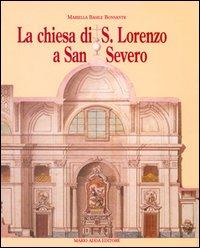 La chiesa di San Lorenzo a San Severo
