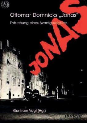 Ottomar Domnicks JONAS. Entstehung eines Avantgardefilms