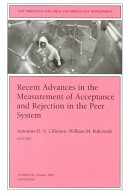 Recent advances in the measurement of acceptance and rejection in the peer system