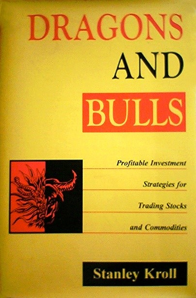 Dragons and Bulls: Profitable Investment Strategies for Trading S