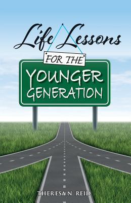 Life Lessons for the Younger Generation
