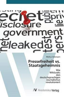 Pressefreiheit vs. Staatsgeheimnis