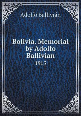 Bolivia. Memorial by Adolfo Ballivian 1915