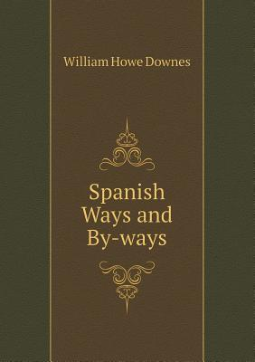 Spanish Ways and By-Ways