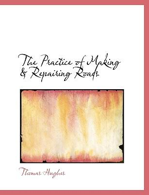 The Practice of Making a Repairing Roads