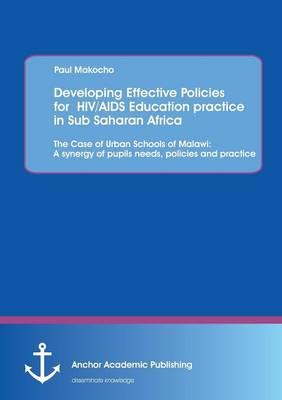 Developing Effective Policies for  HIV/AIDS Education practice in Sub Saharan Africa