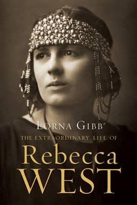 The Extraordinary Life of Rebecca West