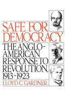 Safe for Democracy:The Anglo-American Response to Revolution, 1913-1923