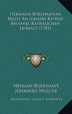 Hermann Boerhaavens Briefe an Johann Baptist Bassand, Kaiserlichen Leibarzt (1781)