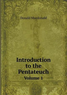 Introduction to the Pentateuch Volume 1