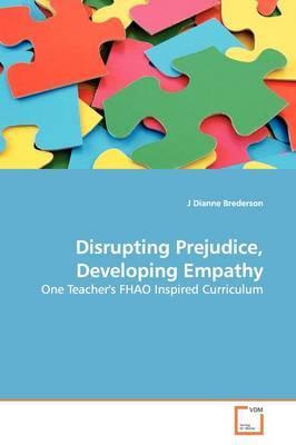 Disrupting Prejudice, Developing Empathy