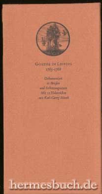 Goethe in Leipzig : 1765 - 1768: Bruchstücke einer Konfession