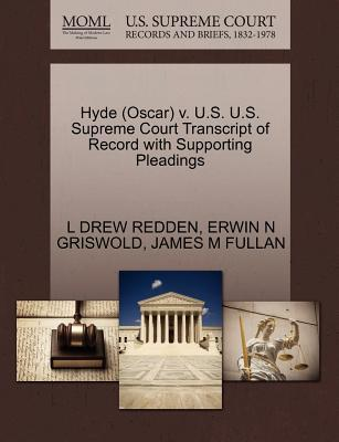 Hyde (Oscar) V. U.S. U.S. Supreme Court Transcript of Record with Supporting Pleadings