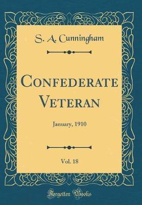 Confederate Veteran, Vol. 18