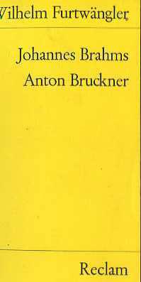 Johannes Brahms; Anton Bruckner