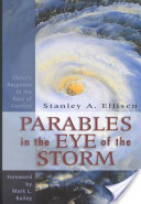 Parables in the Eye of the Storm