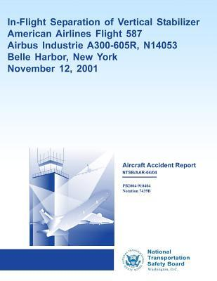 Aircraft Accident Reporting-Flight Separation of Vertical Stabilizer American Airlines Flight 587