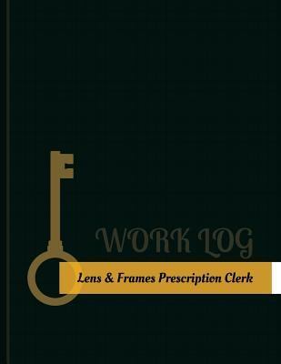 Lens & Frames Prescription Clerk Work Log