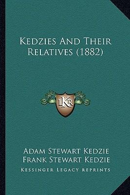 Kedzies and Their Relatives (1882)