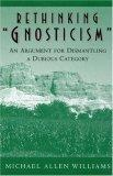 "Rethinking ""Gnosticism"""