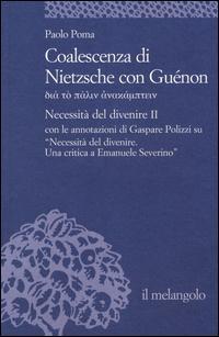 Coalescenza di Nietzsche con Guénon. Necessità del divenire II