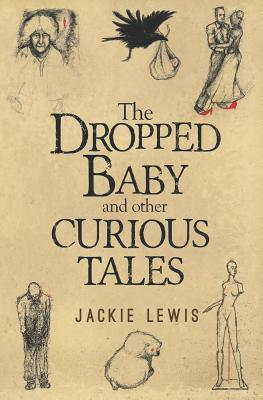 The Dropped Baby and Other Curious Tales