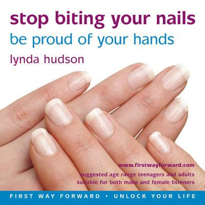 Stop Biting your Nails-be proud of your hands (Unlock Your Life)