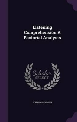 Listening Comprehension a Factorial Analysis