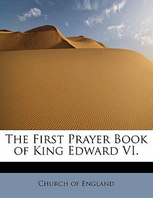 The First Prayer Book of King Edward VI.