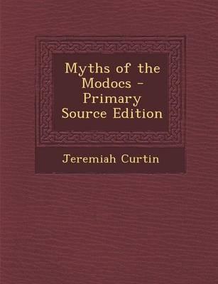 Myths of the Modocs ...