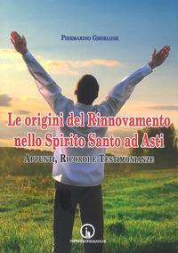 Le origini del Rinnovamento nello Spirito Santo ad Asti. Appunti, ricordi e testimonianze