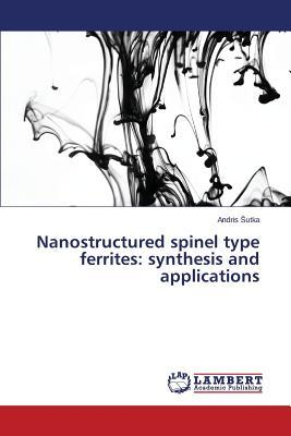 Nanostructured spinel type ferrites
