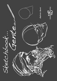 Gente. Sketchbook. Ediz. illustrata
