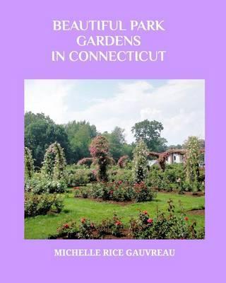 Beautiful Park Gardens in Connecticut